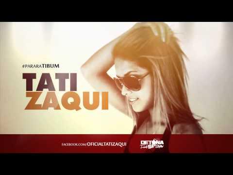 MC Tati Zaqui - Parara Tibum Perera Dj Lançamento Oficial 2014