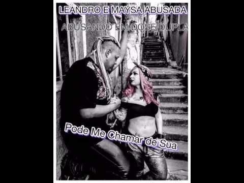 Leandro e Maysa Abusada - Pode Me Chamar De Sua