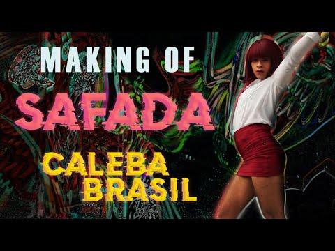 Making Of - SAFADA - Caleba Brasil