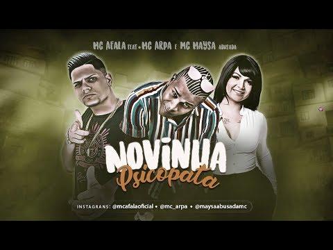 MC AFALA FEAT MC ARPA E MAYSA ABUSADA - NOVINHA PSICOPATA MÚSICA NOVA 2019
