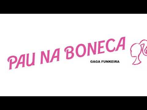PAU NA BONECA - Gaga Funkeira