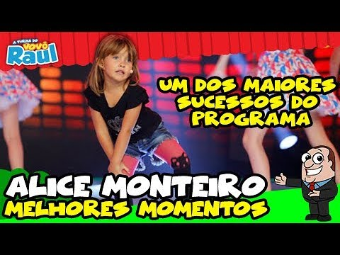 ALICE MONTEIRO - Melhores Momentos A TURMA DO VOVÔ RAUL GIL 0