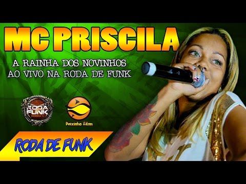 MC Priscila A Rainha dos Novinhos Ao Vivo na Roda de Funk Especial
