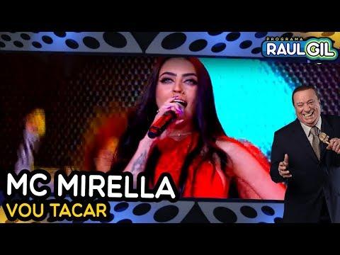 MC MIRELLA - VOU TACAR PROGRAMA RAUL GIL